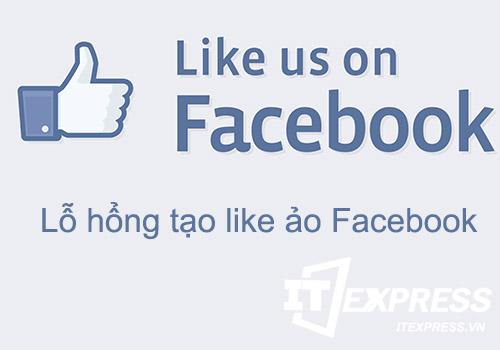 """Xuất hiện bí kíp tạo hàng nghìn """"Like"""" ảo trên Facebook"""